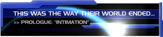 This Was The Way Their World Ended, Prologue: Intimation